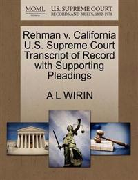 Rehman V. California U.S. Supreme Court Transcript of Record with Supporting Pleadings