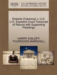 Roberts (Clarence) V. U.S. U.S. Supreme Court Transcript of Record with Supporting Pleadings