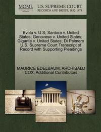 Evola V. U S; Santora V. United States; Genovese V. United States; Gigante V. United States; Di Palmero U.S. Supreme Court Transcript of Record with Supporting Pleadings