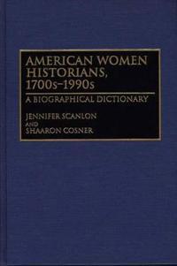 American Women Historians, 1700S-1990s