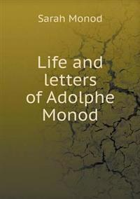 Life and Letters of Adolphe Monod