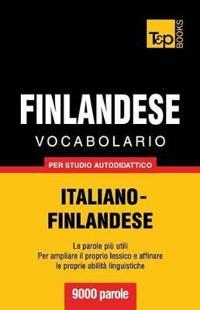 Vocabolario Italiano-Finlandese Per Studio Autodidattico - 9000 Parole