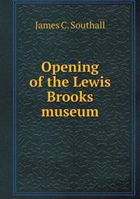 Opening of the Lewis Brooks Museum