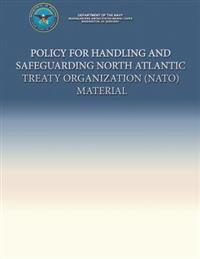 Policy for Handling and Safeguarding North Atlantic Treaty Organization (NATO) Material