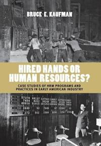 Hired Hands or Human Resources?