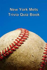 New York Mets Trivia Quiz Book