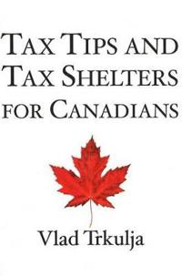 Tax Tips and Tax Shelters for Canadians