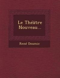 Le Théâtre Nouveau...
