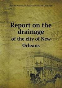 Report on the Drainage of the City of New Orleans