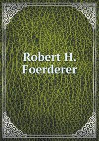 Robert H. Foerderer
