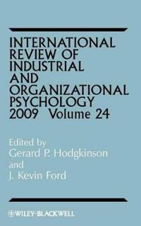 International Review of Industrial and Organizational Psychology, 2009 Volume 24