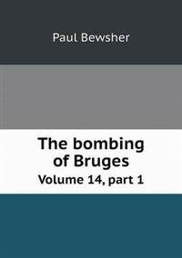 The Bombing of Bruges Volume 14, Part 1