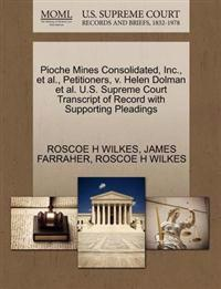 Pioche Mines Consolidated, Inc., et al., Petitioners, V. Helen Dolman et al. U.S. Supreme Court Transcript of Record with Supporting Pleadings