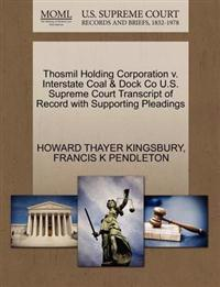 Thosmil Holding Corporation V. Interstate Coal & Dock Co U.S. Supreme Court Transcript of Record with Supporting Pleadings