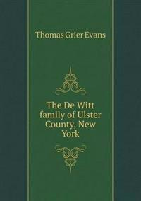 The de Witt Family of Ulster County, New York