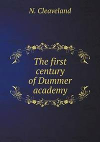 The First Century of Dummer Academy
