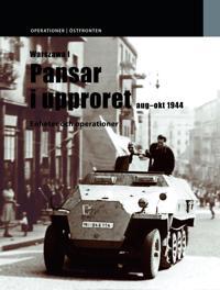Warszawa : pansar i upproret - augusti-oktober 1944 - enheter och operationer