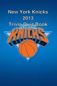 New York Knicks 2013 Trivia Quiz Book