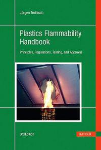 Plastics Flammability Handbook 3e: Principles, Regulations, Testing, and Approval