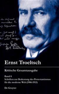 Schriften zur Bedeutung des Protestantismus fur die moderne Welt (1906-1913)