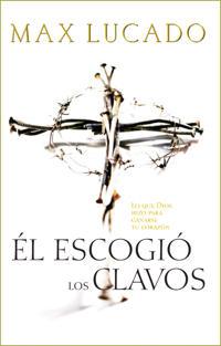 El Escogio Los Clavos / He Chose the Nails