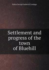 Settlement and Progress of the Town of Bluehill