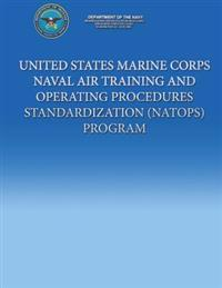 United States Marine Corps Naval Air Training and Operating Procedures Standardization (Natops) Program