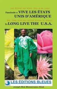 Vive Les Etats Unis D' Amerique / Long Life the U.S.A.