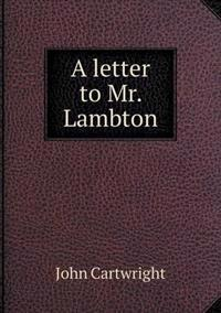 A Letter to Mr. Lambton