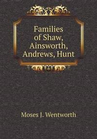 Families of Shaw, Ainsworth, Andrews, Hunt
