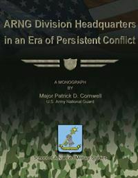 Arng Division Headquarters in an Era of Persistent Conflict