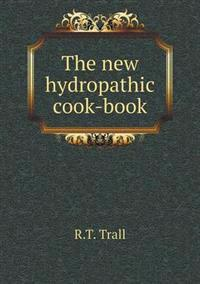 The New Hydropathic Cook-Book