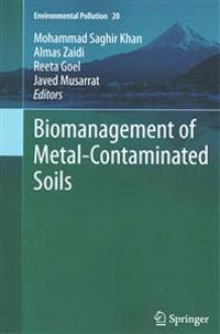 Biomanagement of Metal-Contaminated Soils