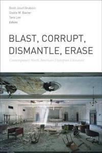 Blast, Corrupt, Dismantle, Erase