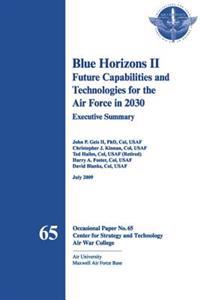 Blue Horizons II - Future Capabilities and Technologies for the Air Force in 2030