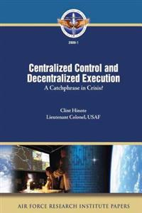 Centralized Control and Decentralized Execution: A Catchphrase in Crisis?