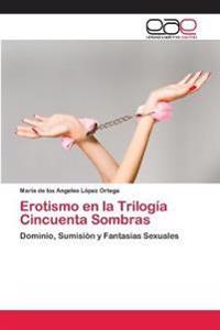 Erotismo En La Trilogia Cincuenta Sombras