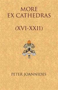 More Ex Cathedras (XVI-XXII)