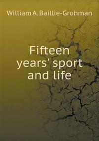 Fifteen Years' Sport and Life