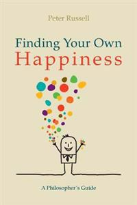 Finding Your Own Happiness: A Philosopher's Guide