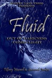 Fluid: Out of Darkness Comes Light