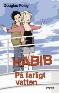 Habib: På farligt vatten