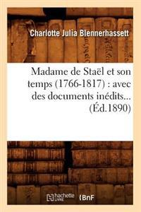 Madame de Sta�l Et Son Temps (1766-1817): Avec Des Documents In�dits (�d.1890)