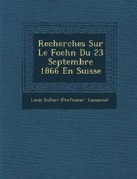 Recherches Sur Le Foehn Du 23 Septembre 1866 En Suisse