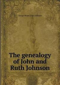The Genealogy of John and Ruth Johnson