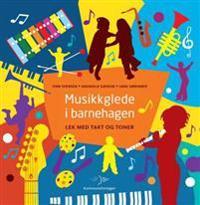 Musikkglede i barnehagen - Finn Evensen, Unni Sørenbye Andersen, Ragnhild Øvergaard Sæheim | Ridgeroadrun.org