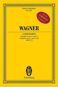 Lohengrin - Preludes to Acts 1 and 3