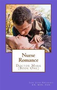 Nurse Romance: Doctor Mark (Book One)