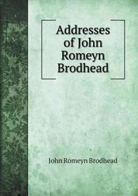 Addresses of John Romeyn Brodhead