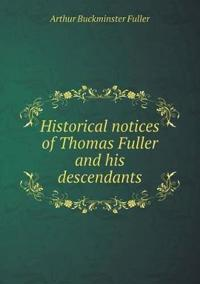 Historical Notices of Thomas Fuller and His Descendants